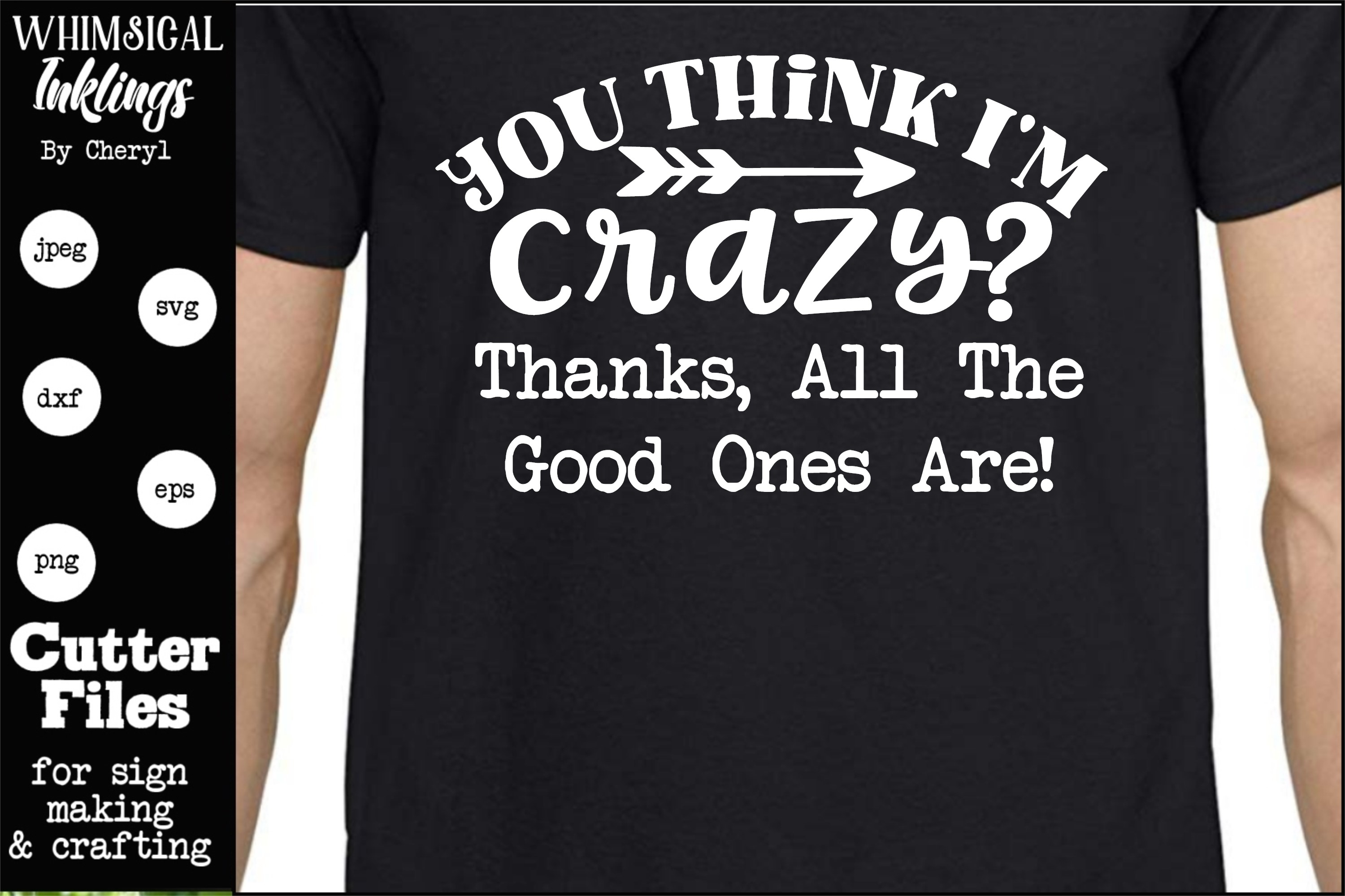 You Think I'm Crazy SVG example image 1