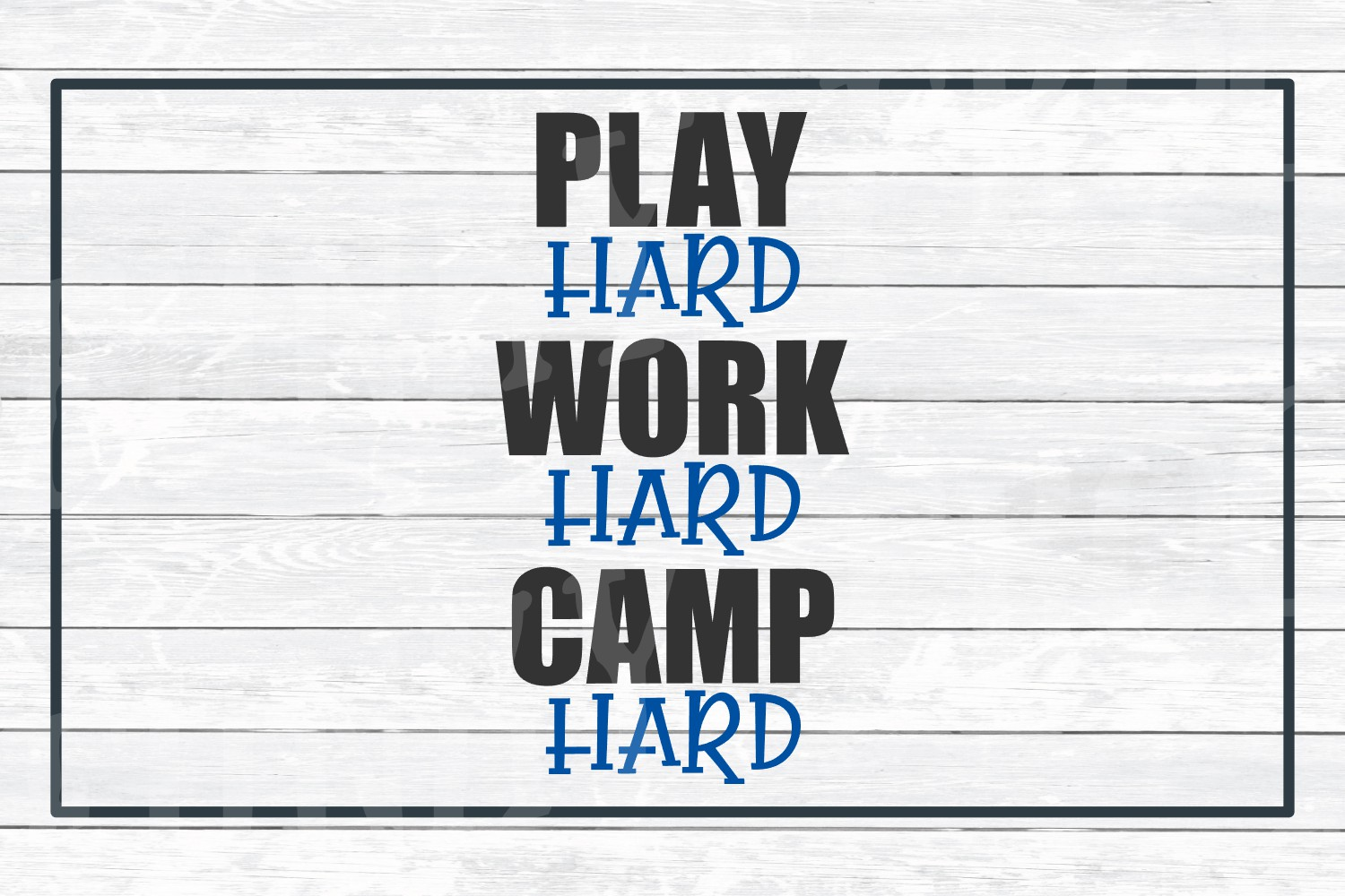 Play Hard Work Hard Camp Hard, SVG Cut File for Crafters example image 2
