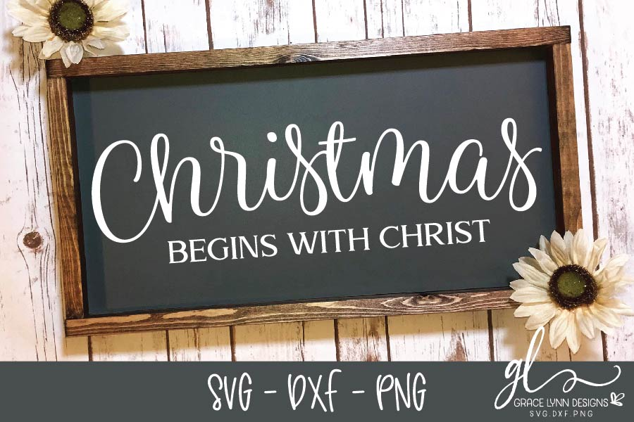 Christmas Begins With Christ - Christmas SVG, DXF & PNG example image 1