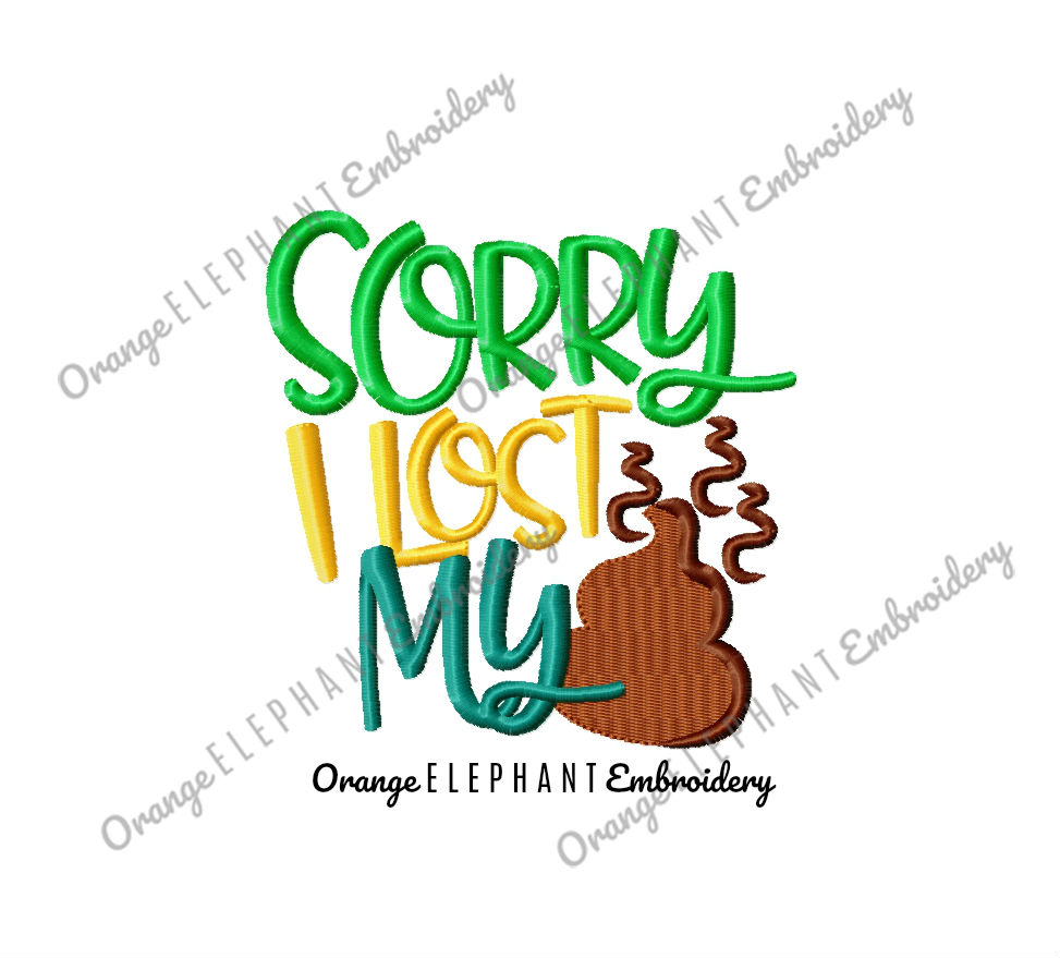 Sorry I lost My Poop Unique Urban Machine Embroidery Design digital File example image 1