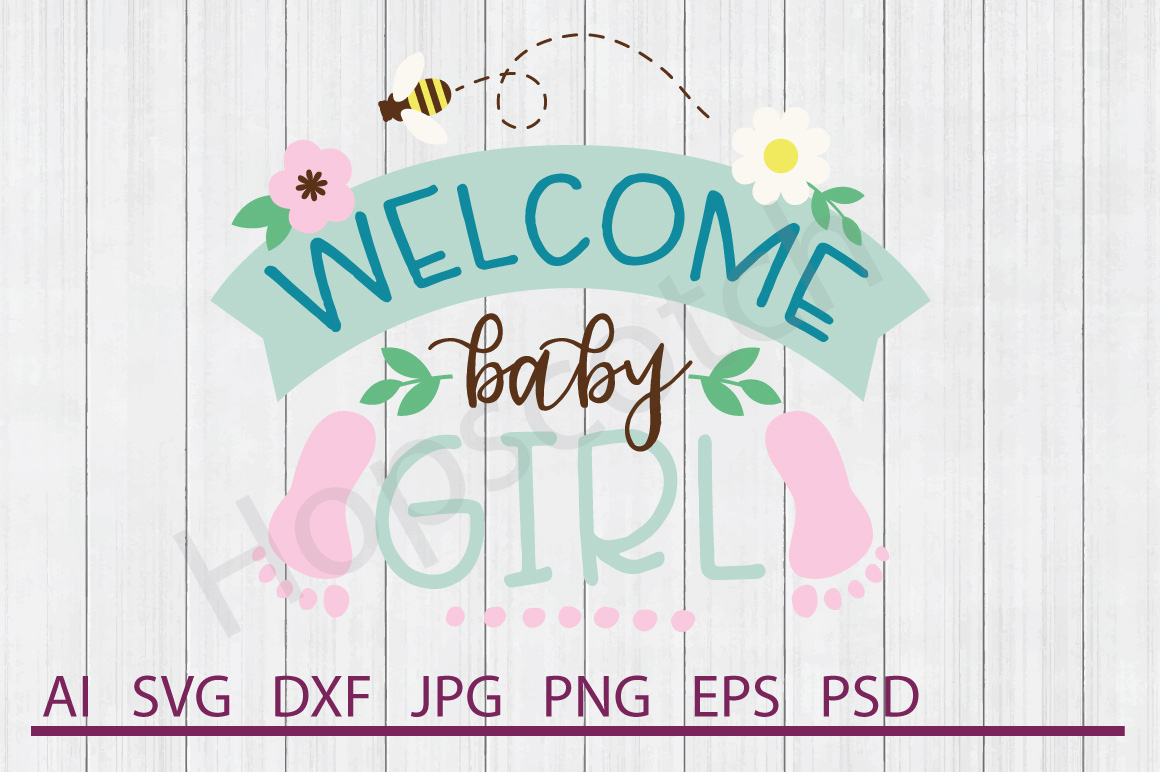 Welcome SVG, Welcome Baby Girl SVG, DXF File, Cuttable File example image 1