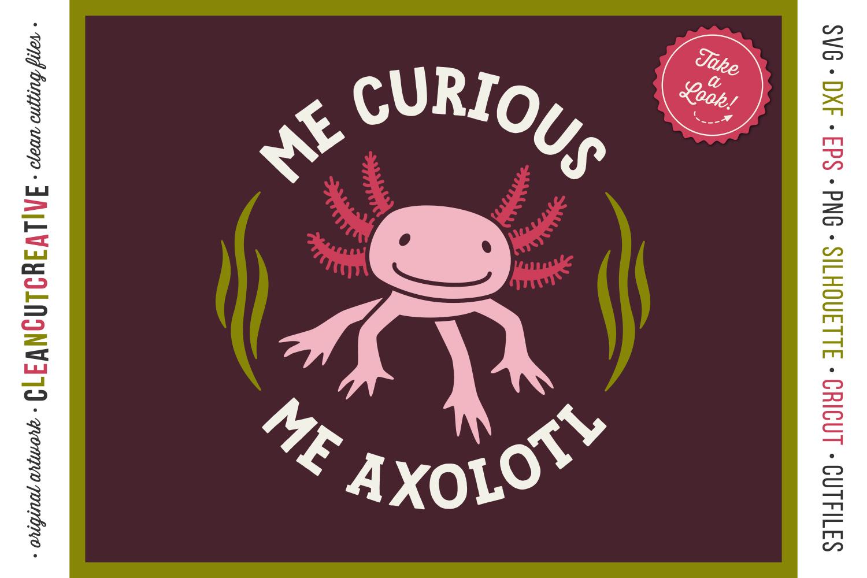 Me Curious - Me Axolotl svg funny cute animal t-shirt design example image 3