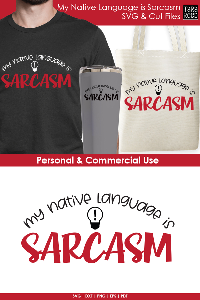 My Native Language is Sarcasm - Sarcastic SVG and Cut Files example image 2