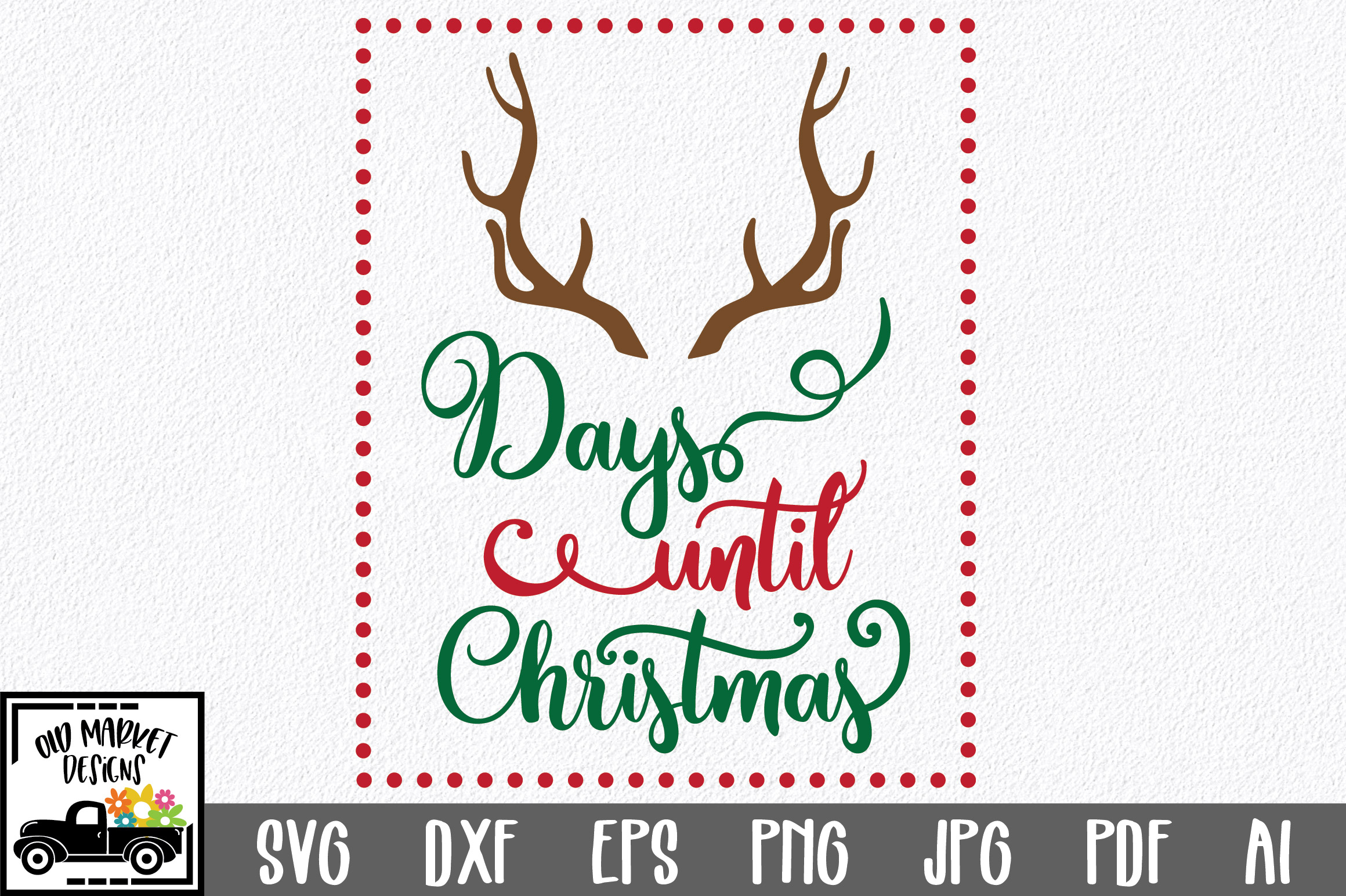 Christmas Countdown SVG Cut File - Christmas SVG DXF PNG EPS example image 1