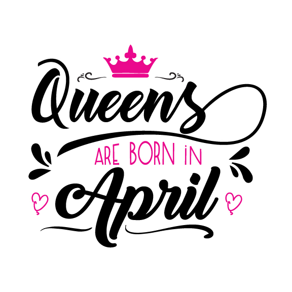 Queens are born in April Svg,Dxf,Png,Jpg,Eps vector file example image 1