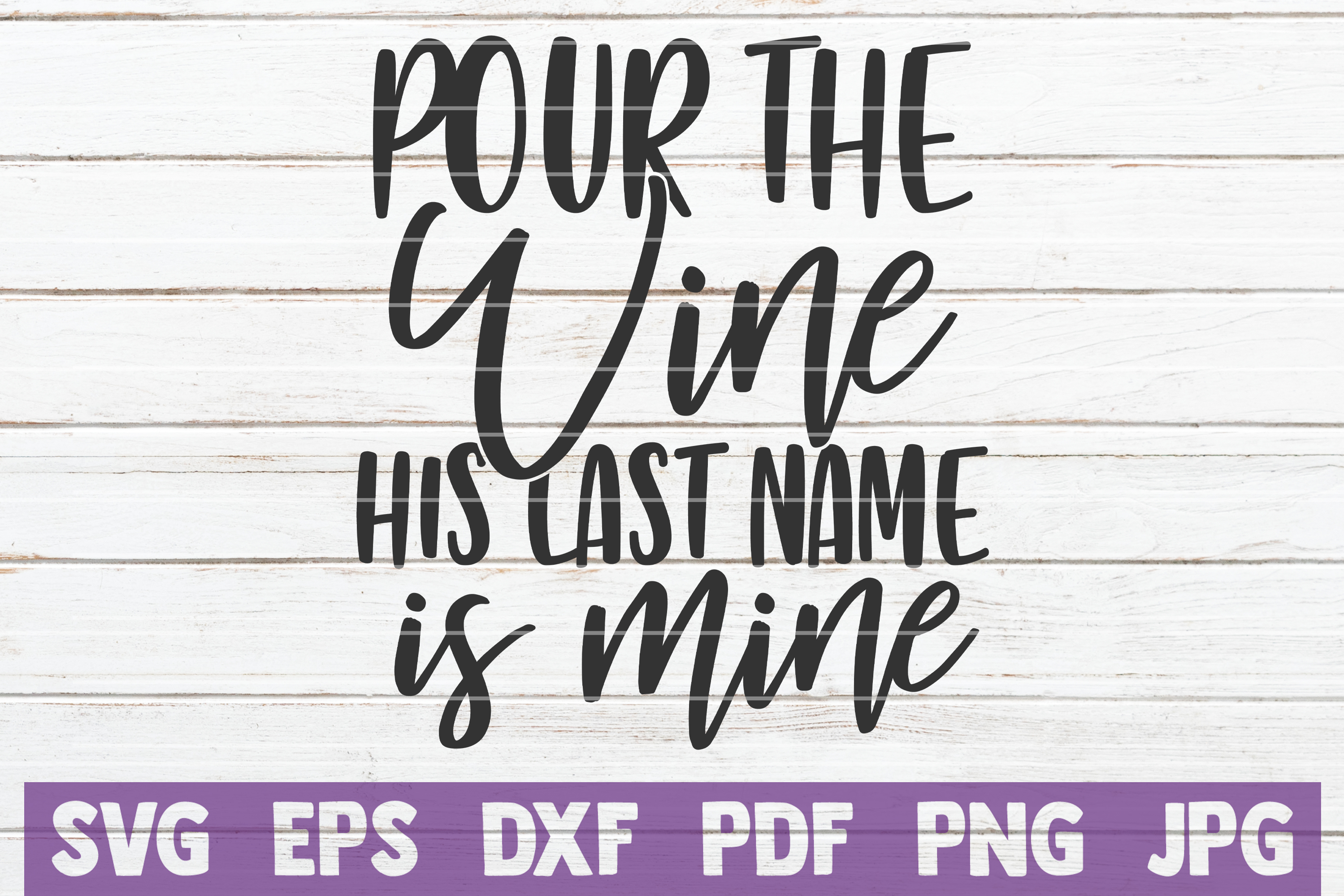 Pour The Wine His Last Name Is Mine example image 1