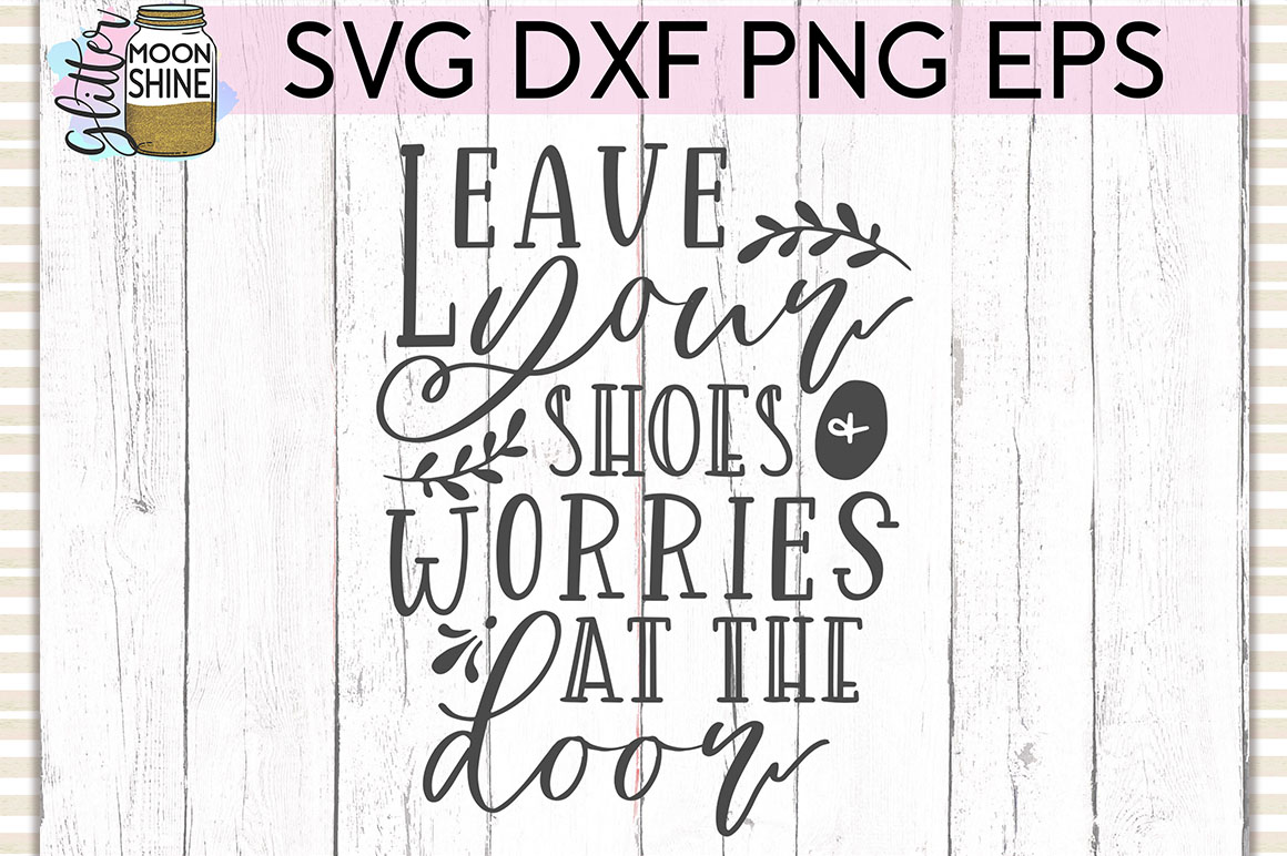 Leave Your Shoes & Worries SVG DXF PNG EPS Cutting Files example image 1