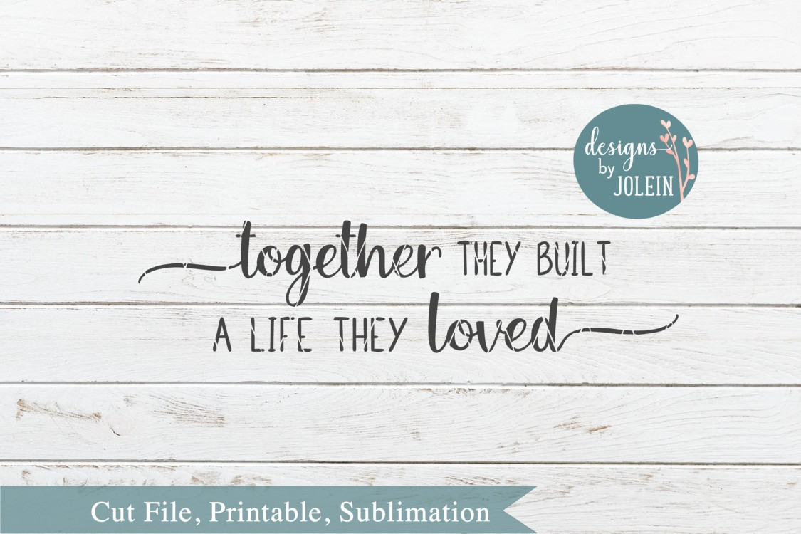 Together they built a life SVG, png, eps, DXF, sublima example image 2