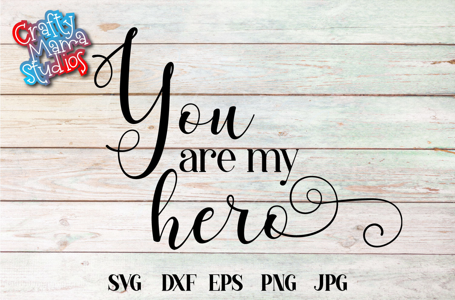 You Are My Hero SVG, Sublimation PNG EPS File example image 1