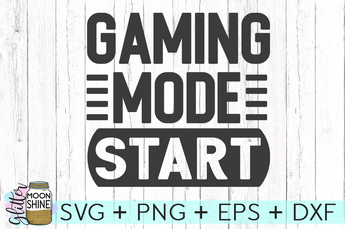 Gaming Mode Start SVG DXF PNG EPS Cutting Files example image 1