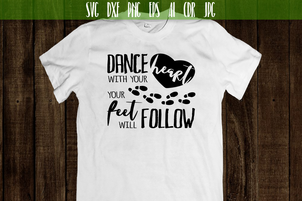 Dance with your heart your feet will follow Vector SVG example image 2