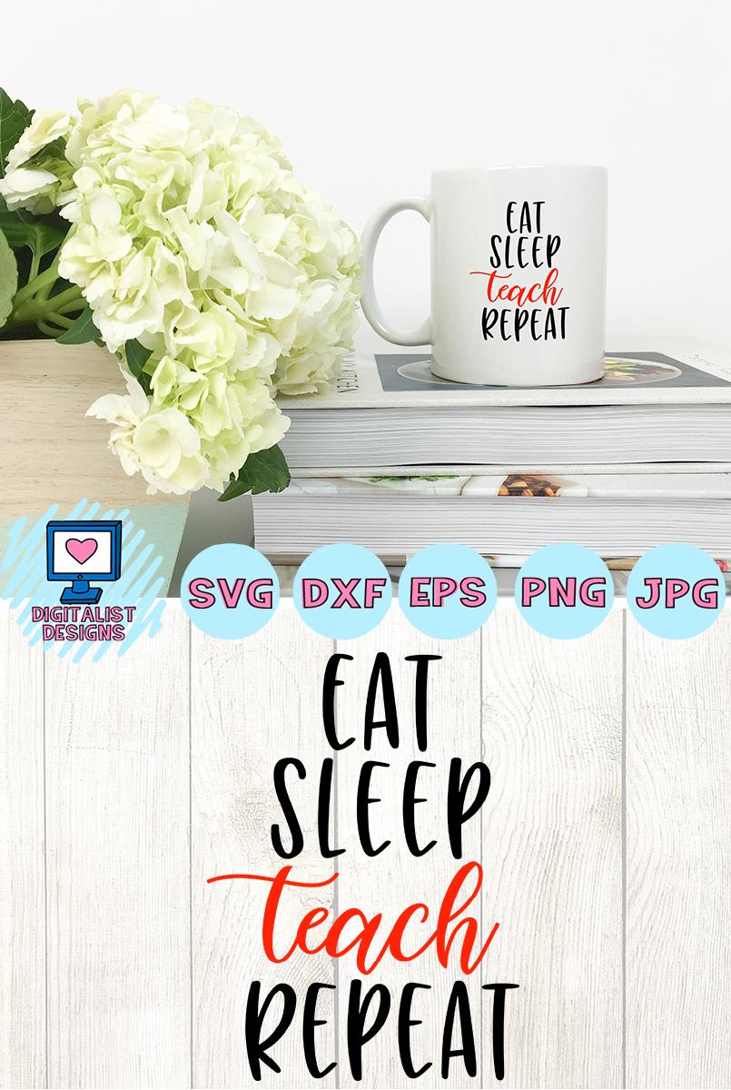 eat sleep teach repeat svg, cricut, teacher svg example image 4