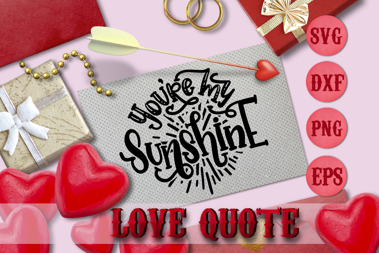 YOU'RE MY SUNSHINE quote Valentine svg Love SVG FOR T-SHIRT example image 1