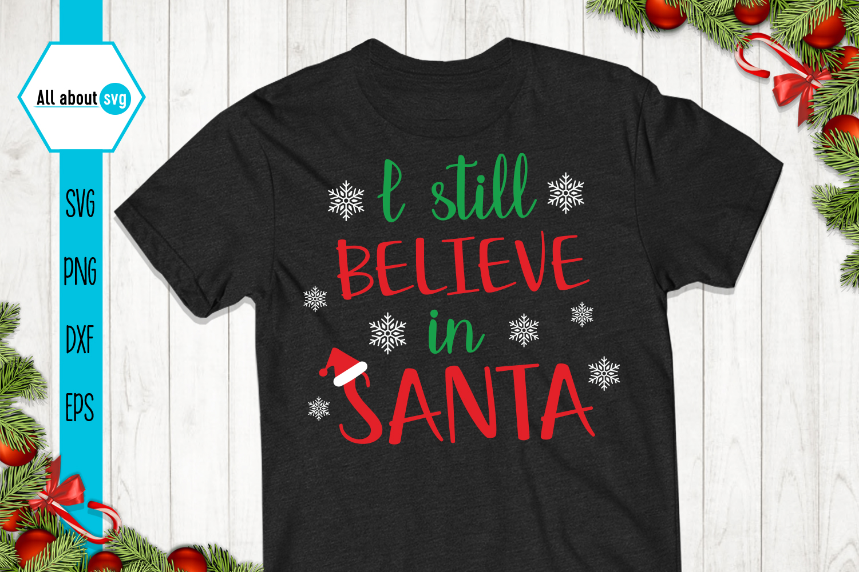 I Still Believe In Santa Svg, Christmas Svg example image 1