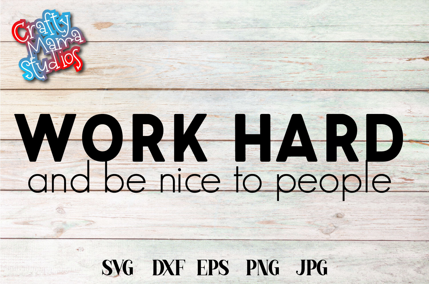 Work Hard And Be Nice To People SVG Sublimation, Work Hard example image 1
