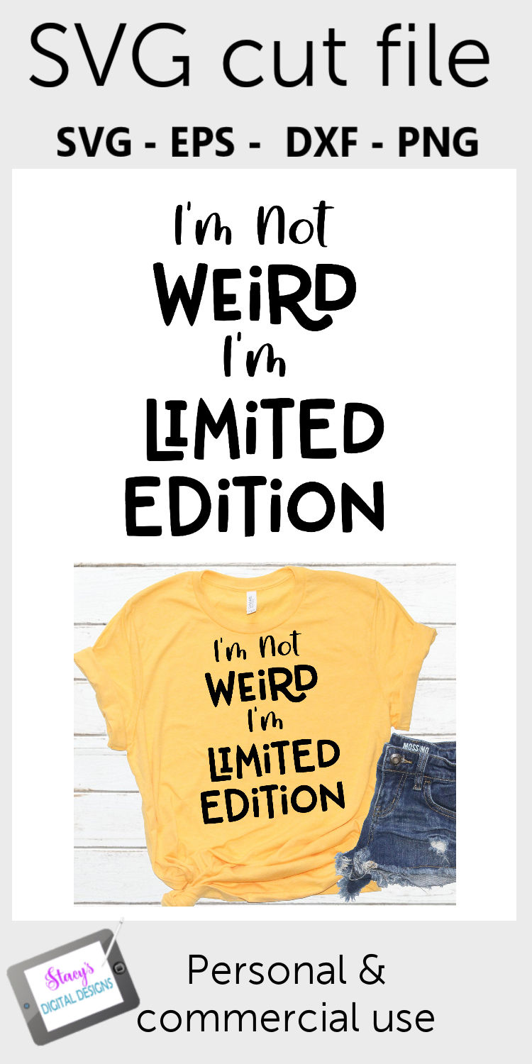 I'm not weird I'm limited edition SVG - Funny example image 3