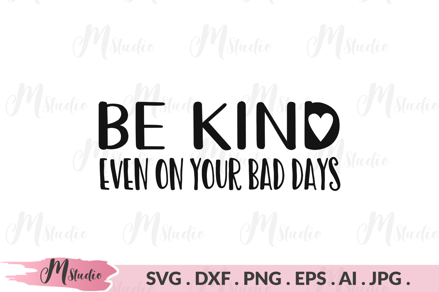 Be kind. Even on your bad days svg. example image 1