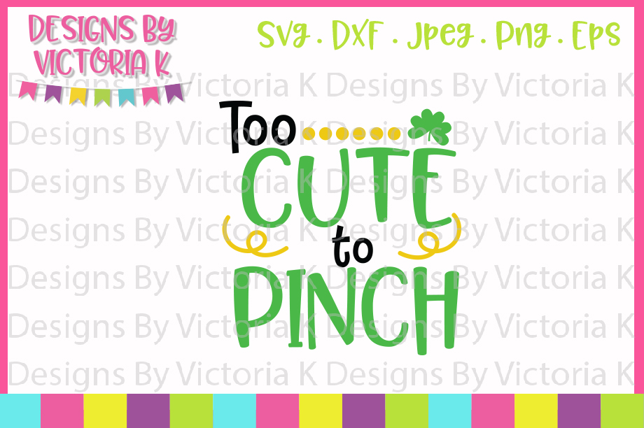 St Patrick's Day, Too cute to pinch, SVG, DXF, PNG example image 1