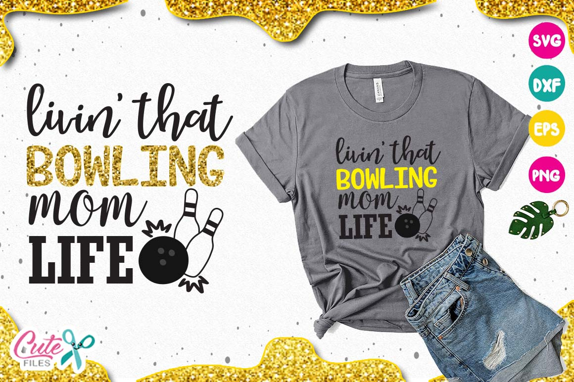 Livin that bowling mom life SVG, cut files for craftter example image 1