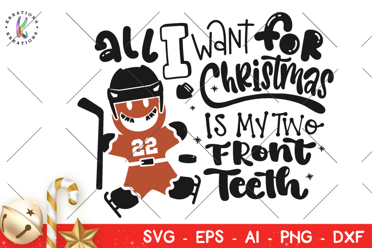 All I want for Christmas is my two fron teeth svg Christmas example image 1