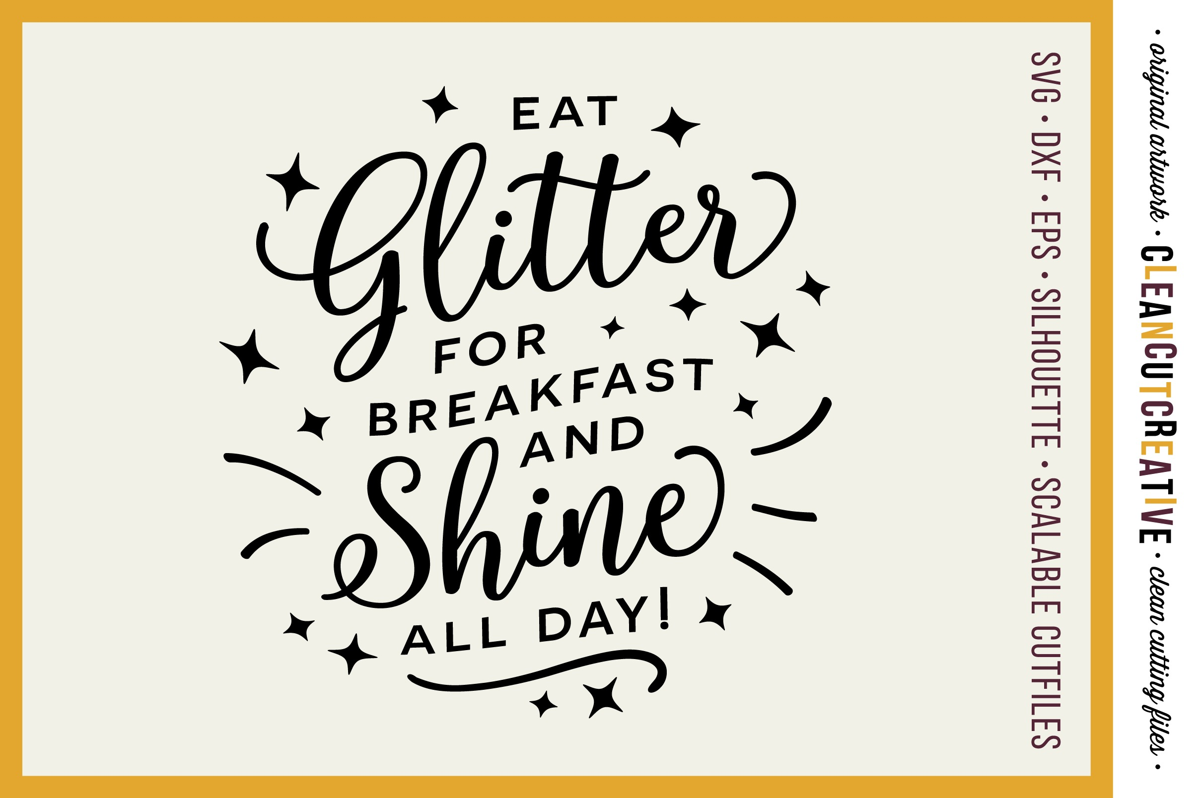 EAT GLITTER FOR BREAKFAST AND SHINE ALL DAY! - SVG cut file example image 1