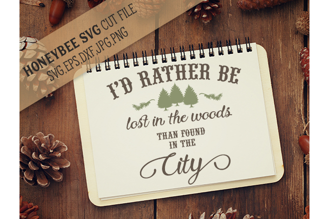I'd Rather Be Lost In the Woods Hipster Quote svg example image 1
