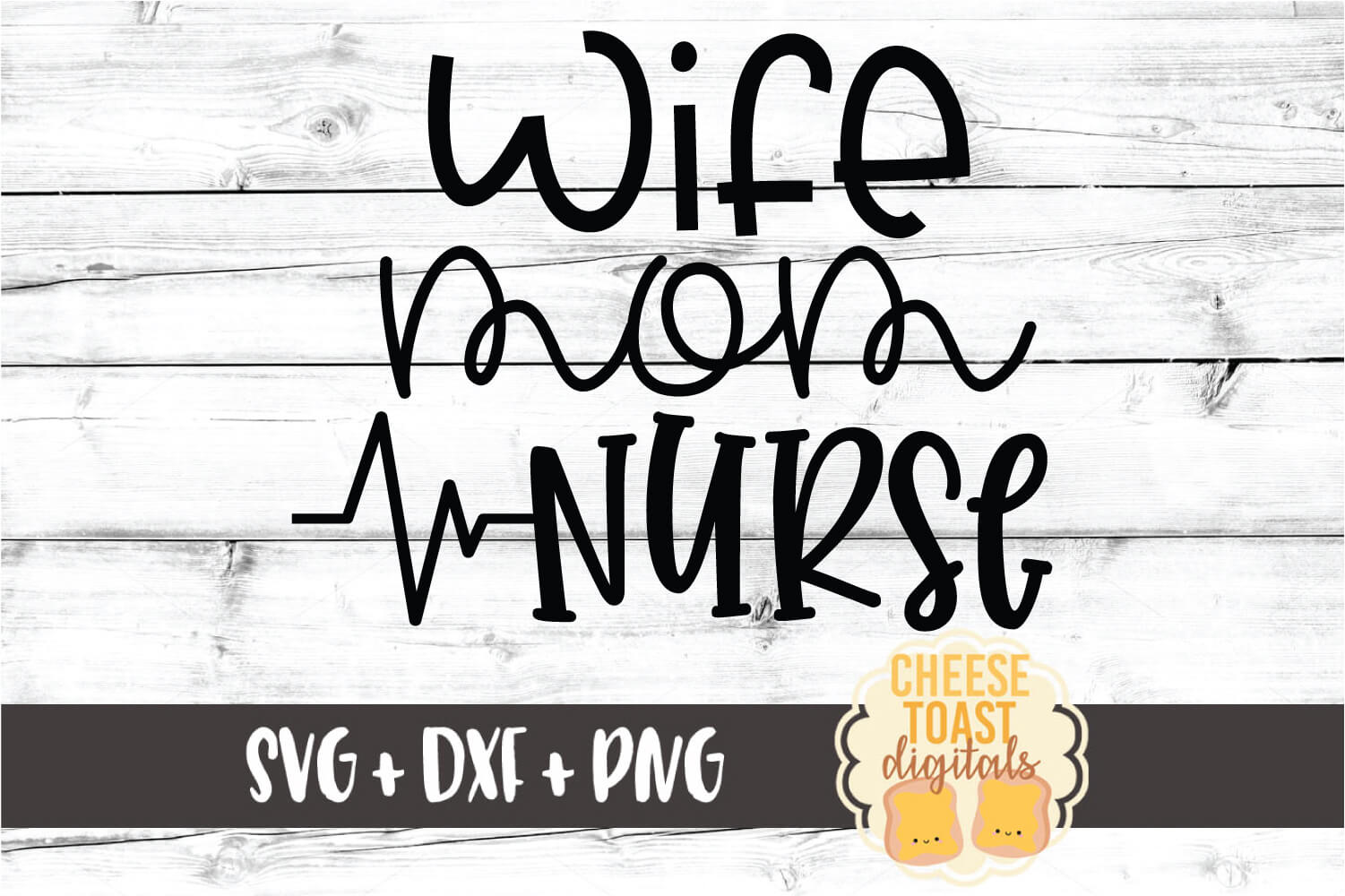 Wife Mom Nurse - Nursing Design SVG PNG DXF Cut Files example image 2