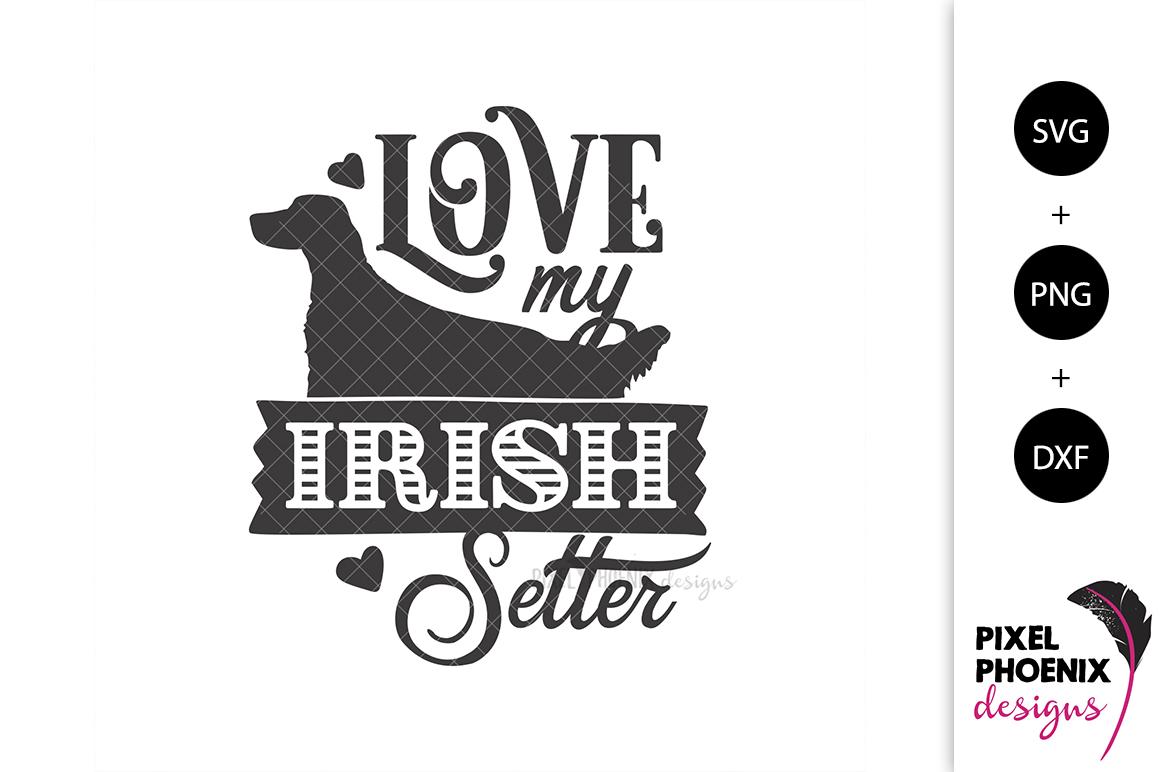 Love My Irish Setter SVG example image 2