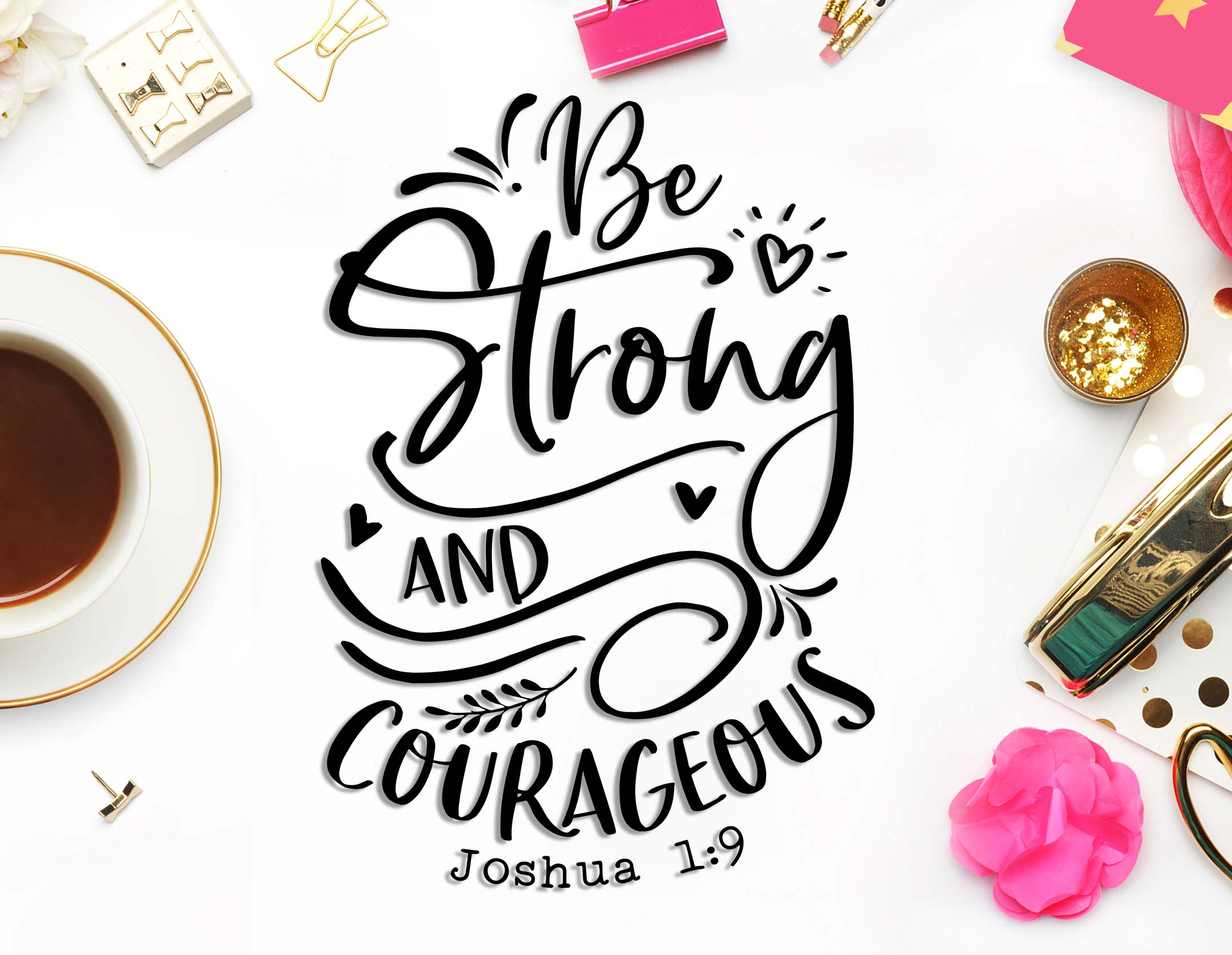 Be Strong And Courageous SVG DXF PNG EPS example image 6