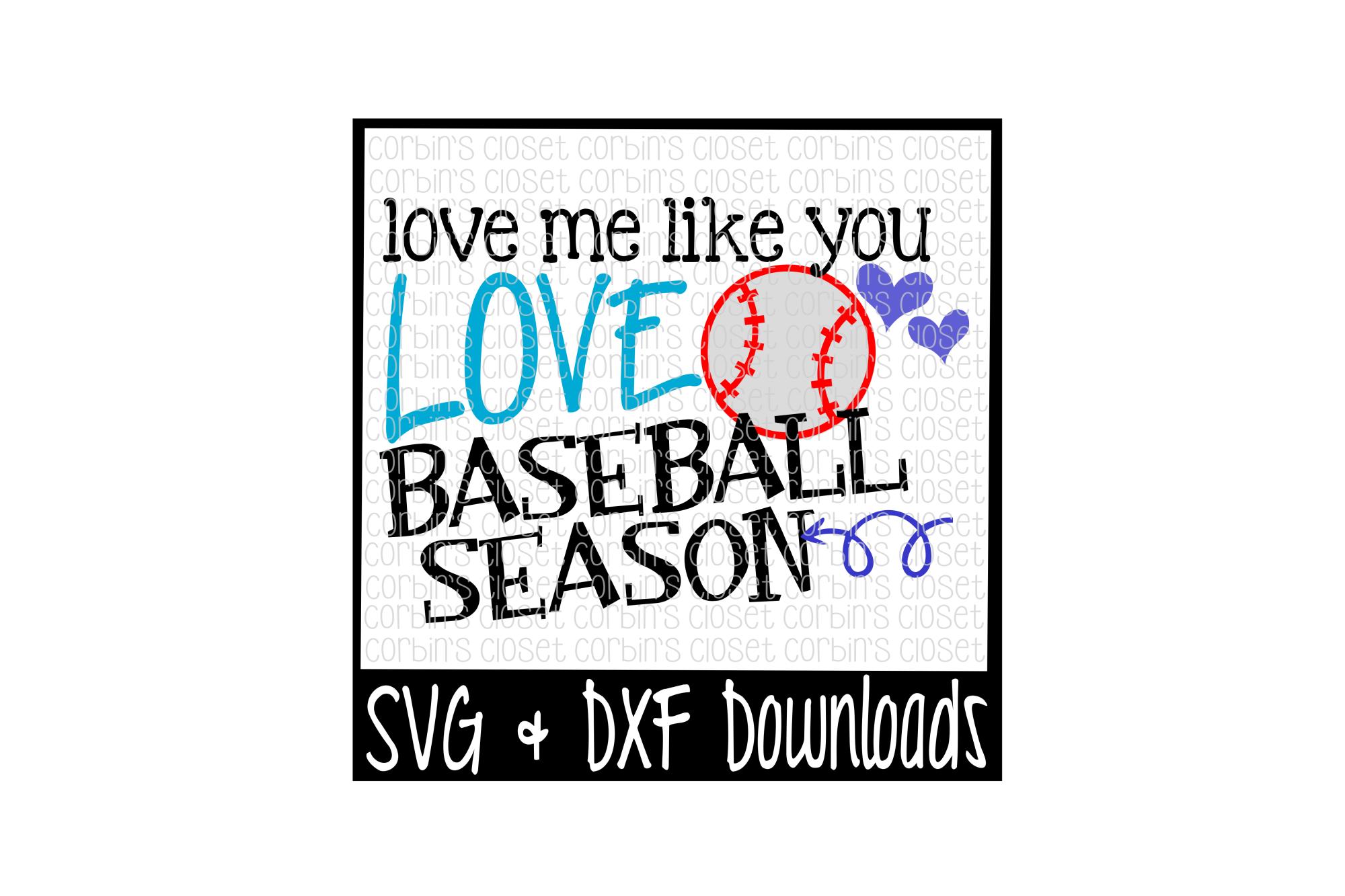 Baseball SVG * Love Me Like You Love Baseball Season Cut File example image 1