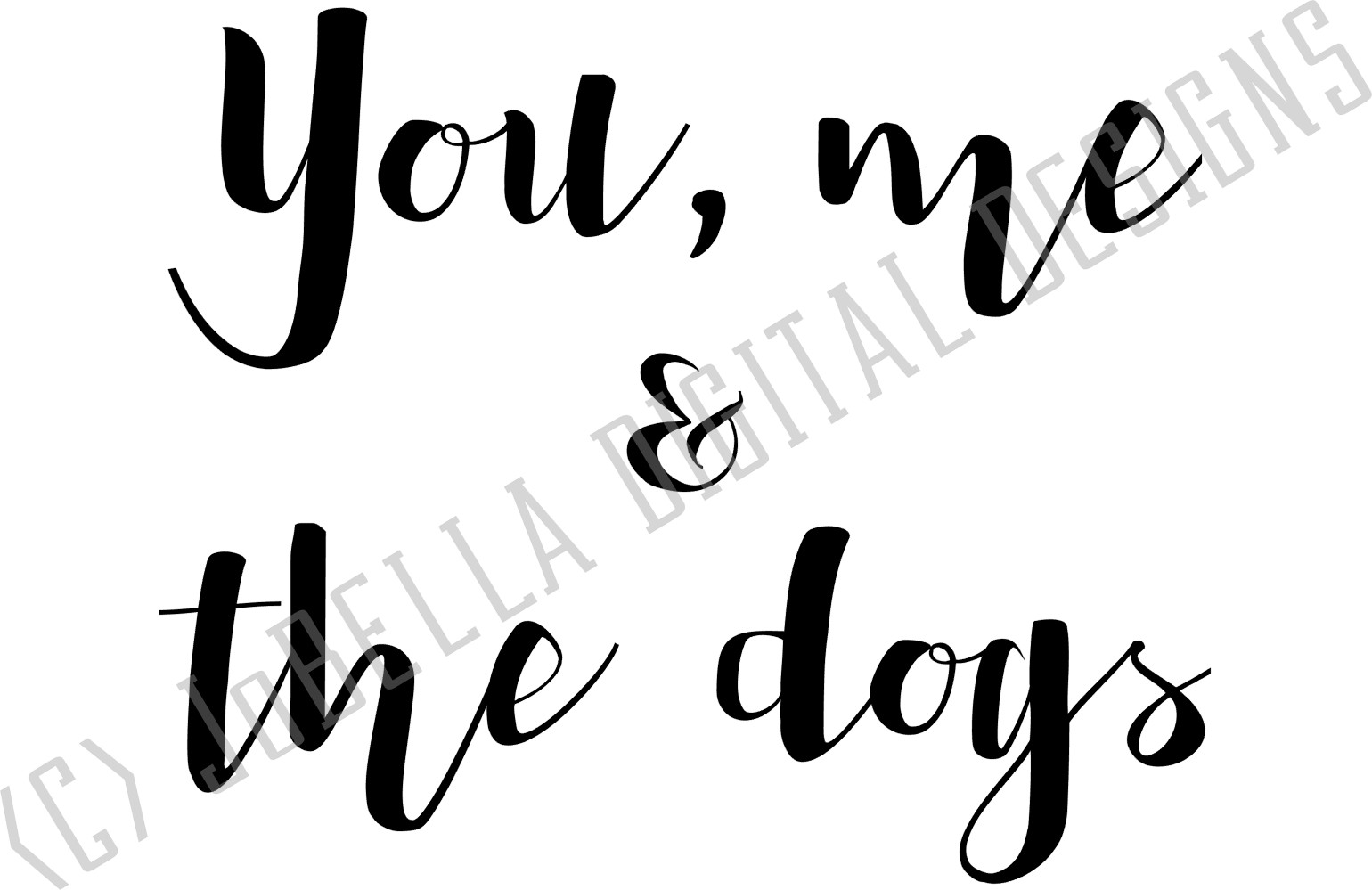 You, Me And The Dogs SVG and Printable Dog Lover Design example image 2