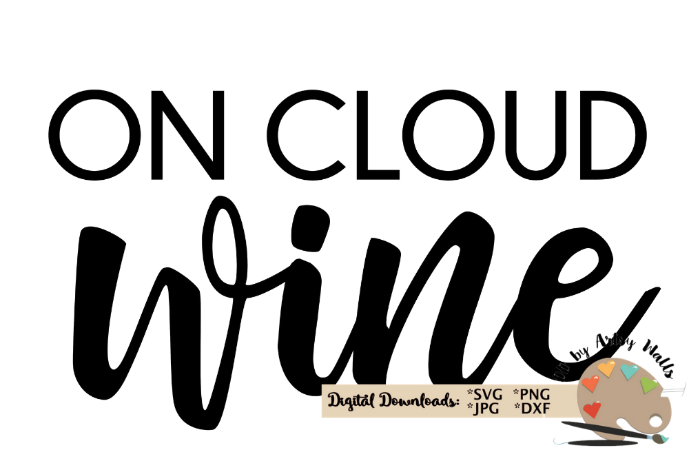 On cloud wine svg wine lover svg wine shirt svg wine decal example image 2
