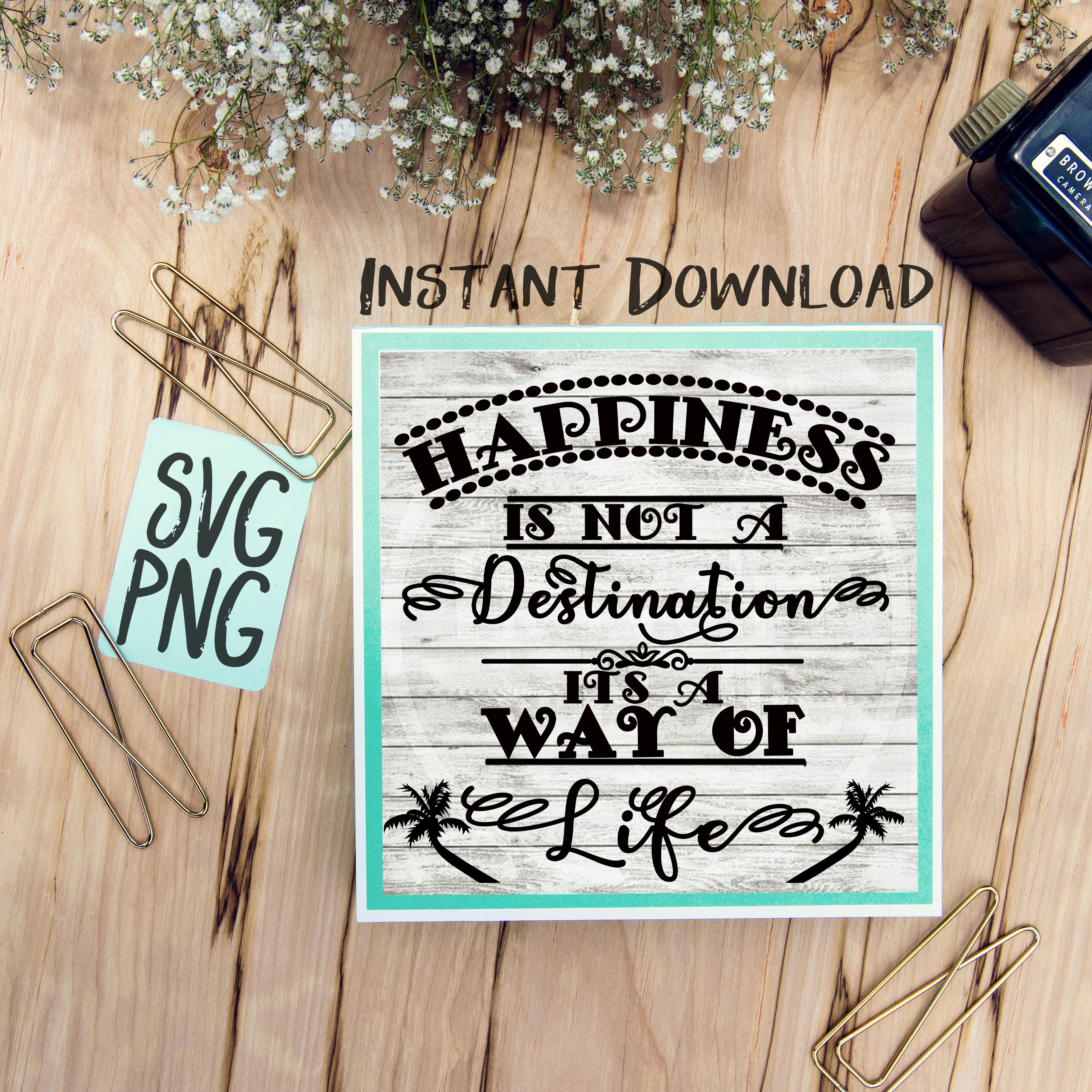 Happiness Is Not A Destination Its A Way Of Life SVG PNG Image Design for Cut Machines Print DIY Design Brother Cricut Cameo Cutout example image 1