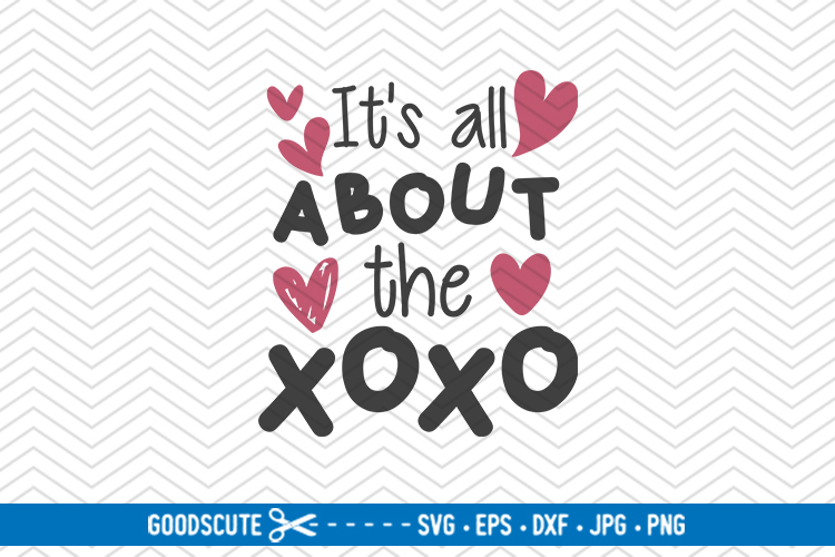 It's All About The XoXo - SVG DXF JPG PNG EPS example image 1