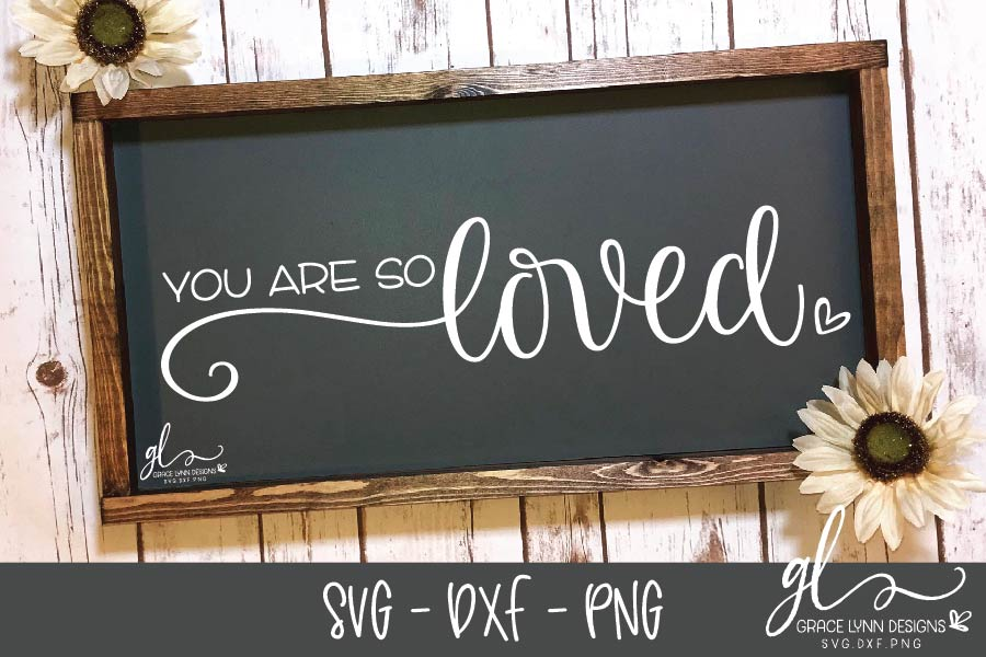 You Are So Loved - Nursery SVG - SVG, DXF & PNG example image 1