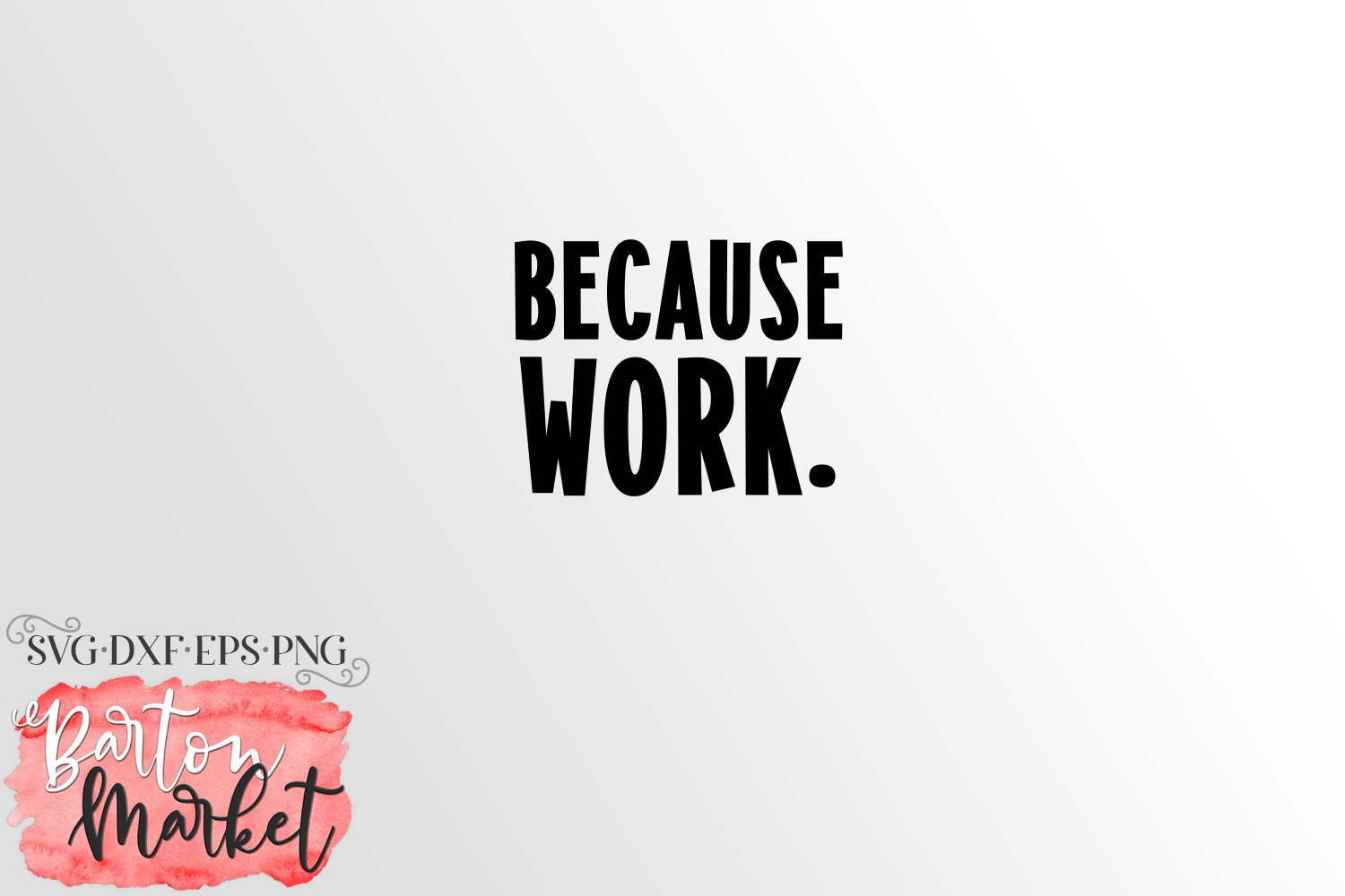 Because Work SVG DXF EPS PNG example image 4