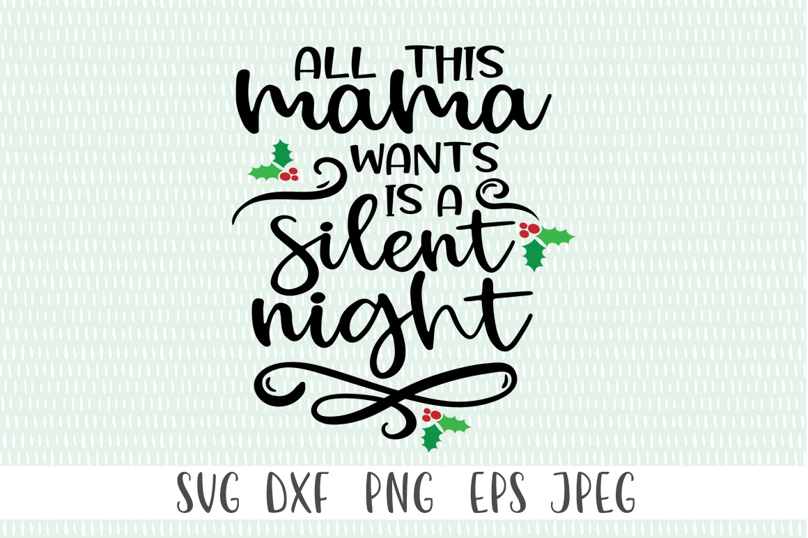 Christmas SVG - All This Mama Wants Is A Silent Night example image 3