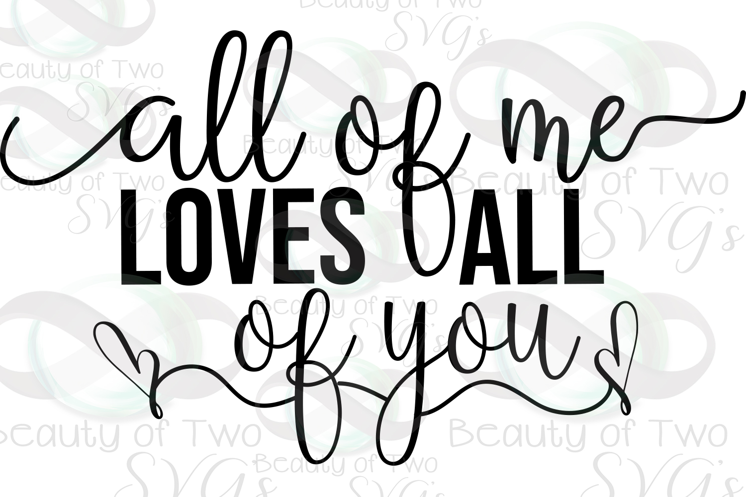 All of me loves all of you, love svg, wedding love svg example image 2