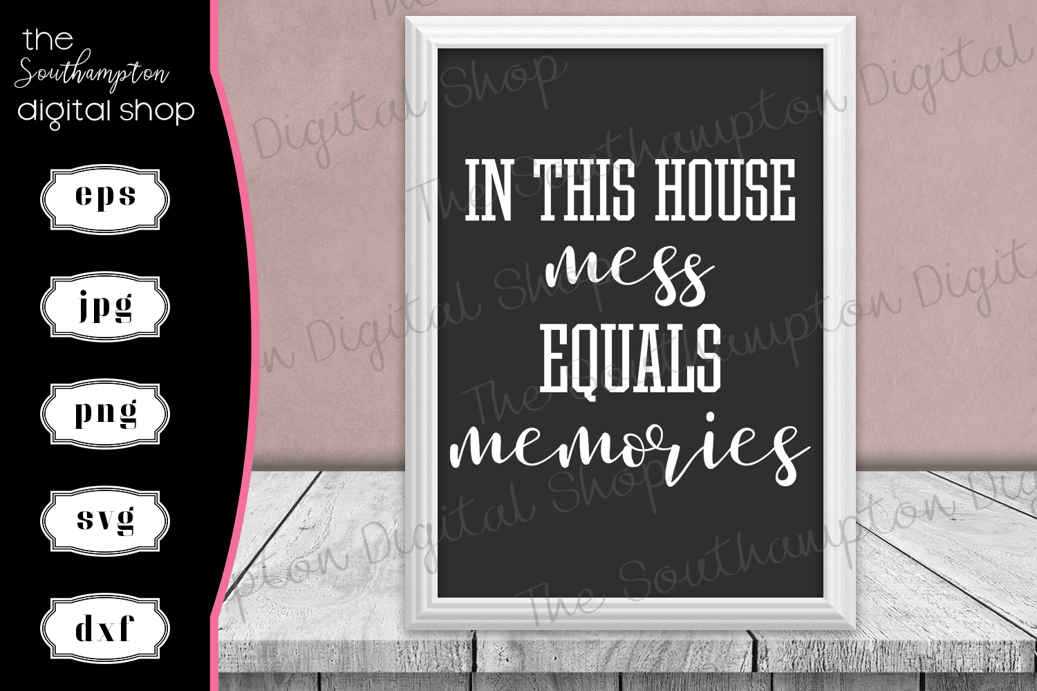 In This House Mess Equals Memories Quote example image 1