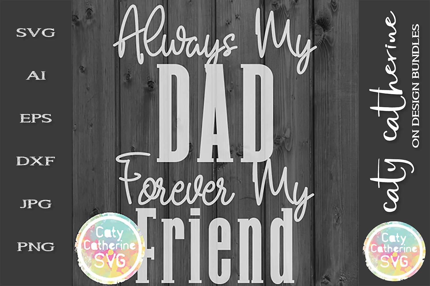 Always My Dad Forever My Friend Father's Day SVG Cut File example image 1