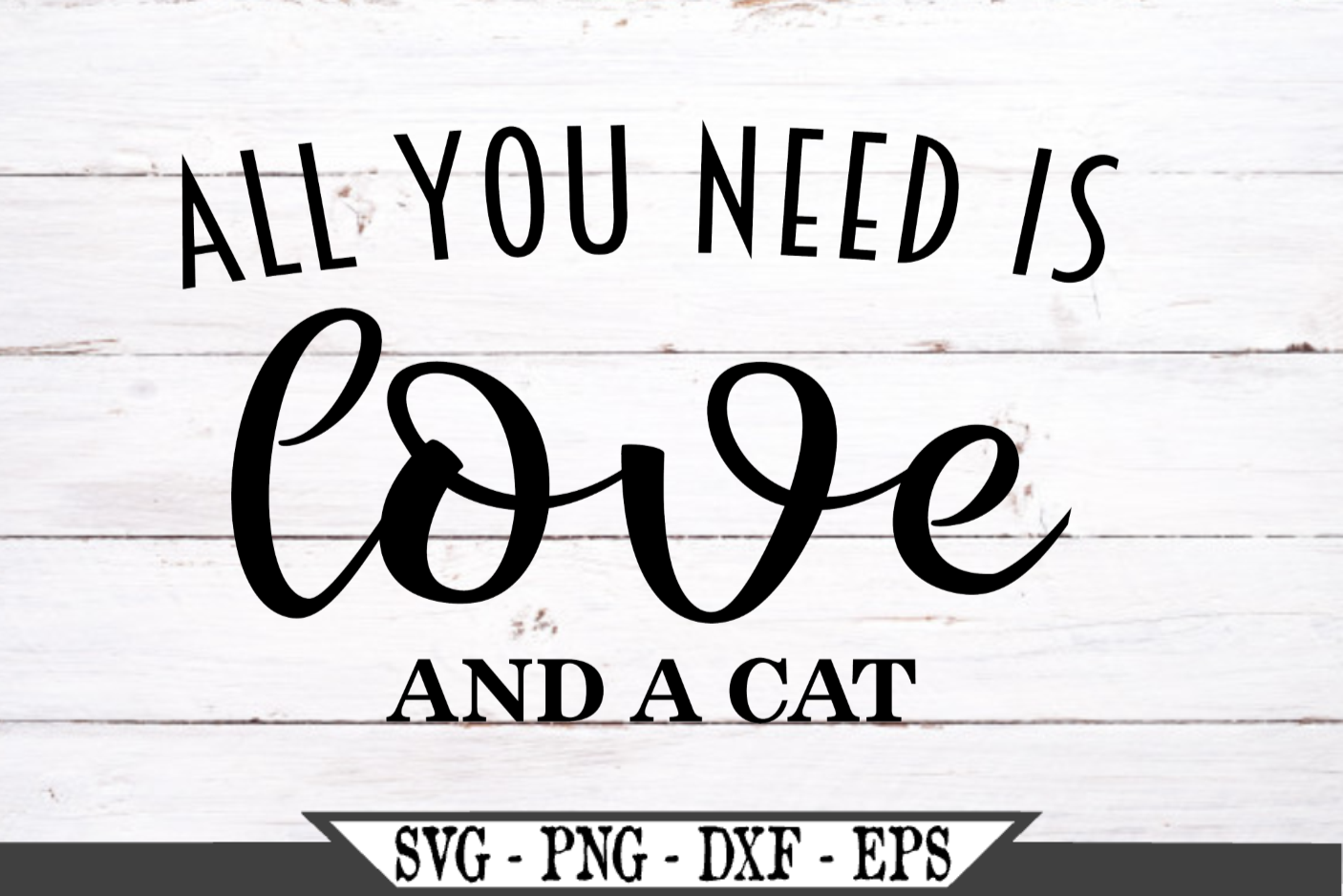 All You Need Is Love And A Cat SVG example image 2