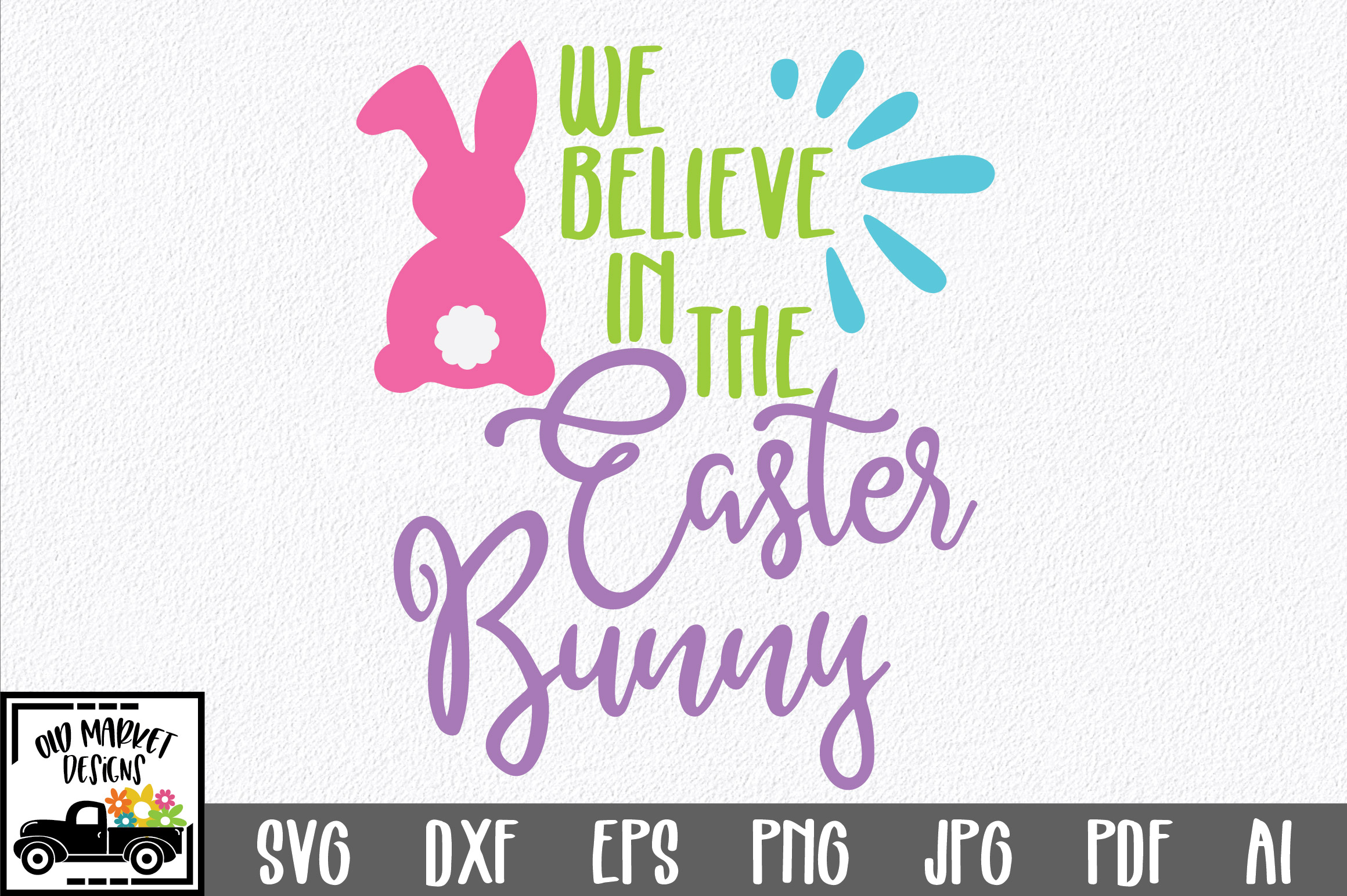 Easter SVG Cut File - We Believe in the Easter Bunny SVG DXF example image 1