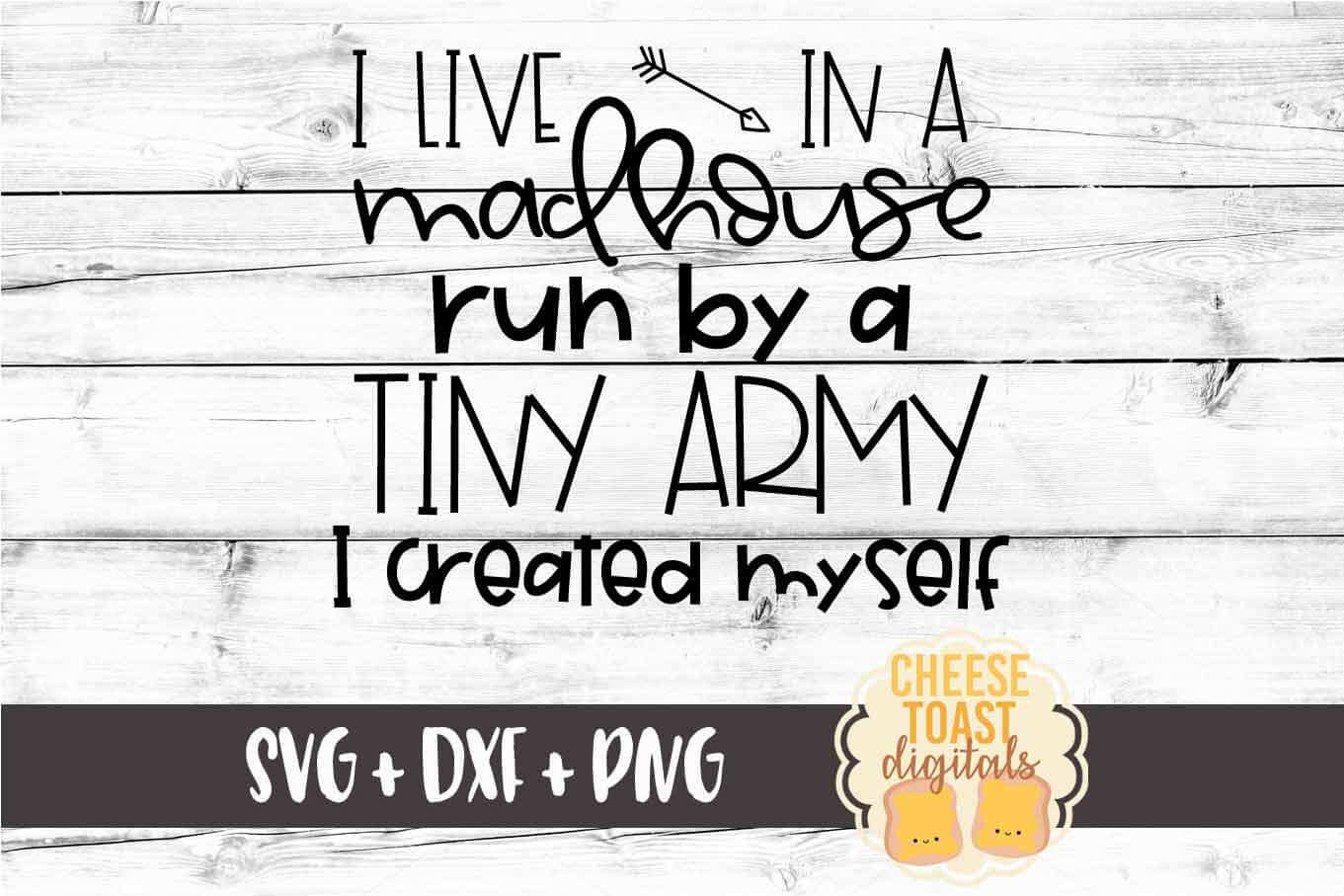 I Live In A Madhouse Run By A Tiny Army I Created Myself SVG example image 2