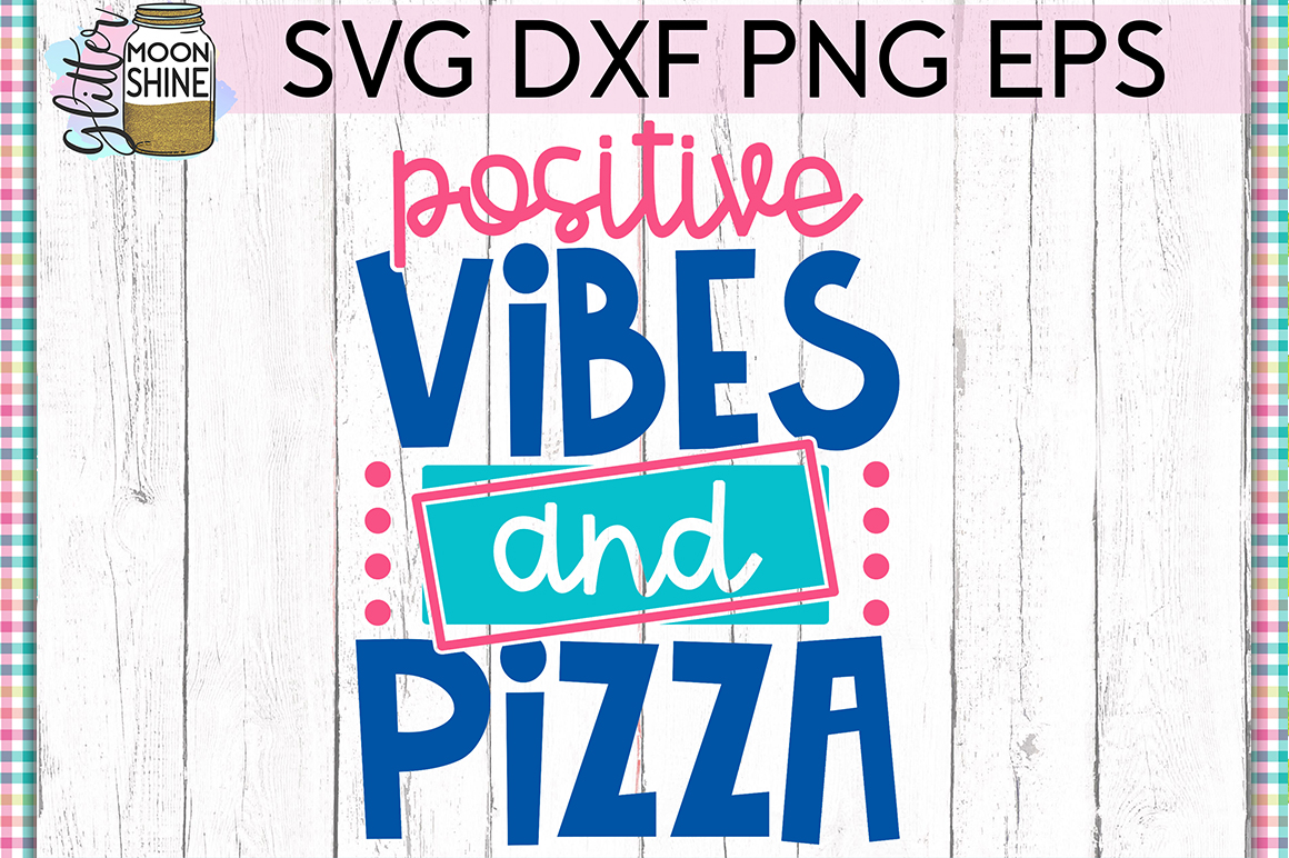 Positive Vibes & Pizza SVG DXF PNG EPS Cutting Files example image 1