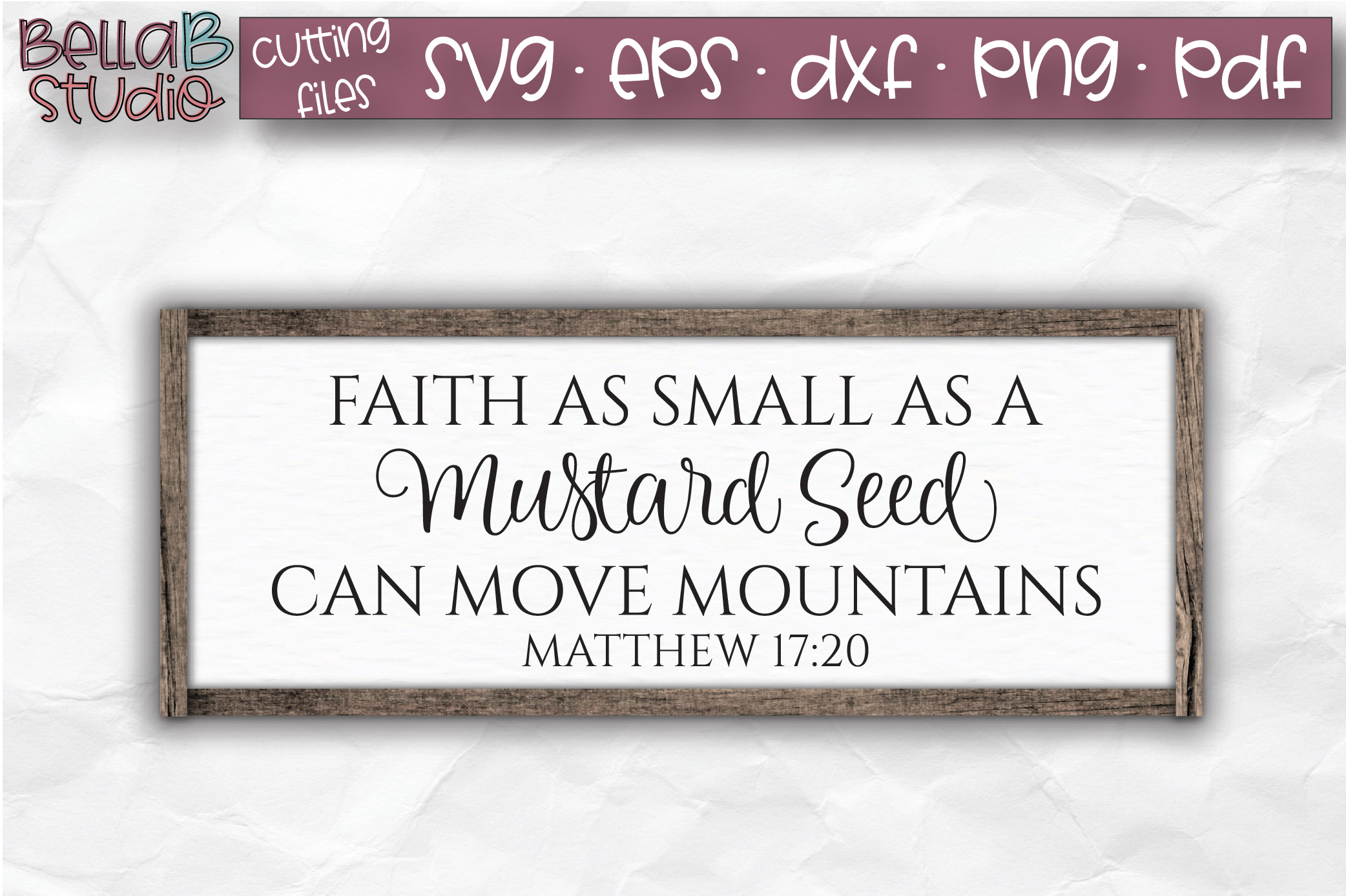 Faith As Small As A Mustard Seed SVG, Christian, Bible Verse example image 1