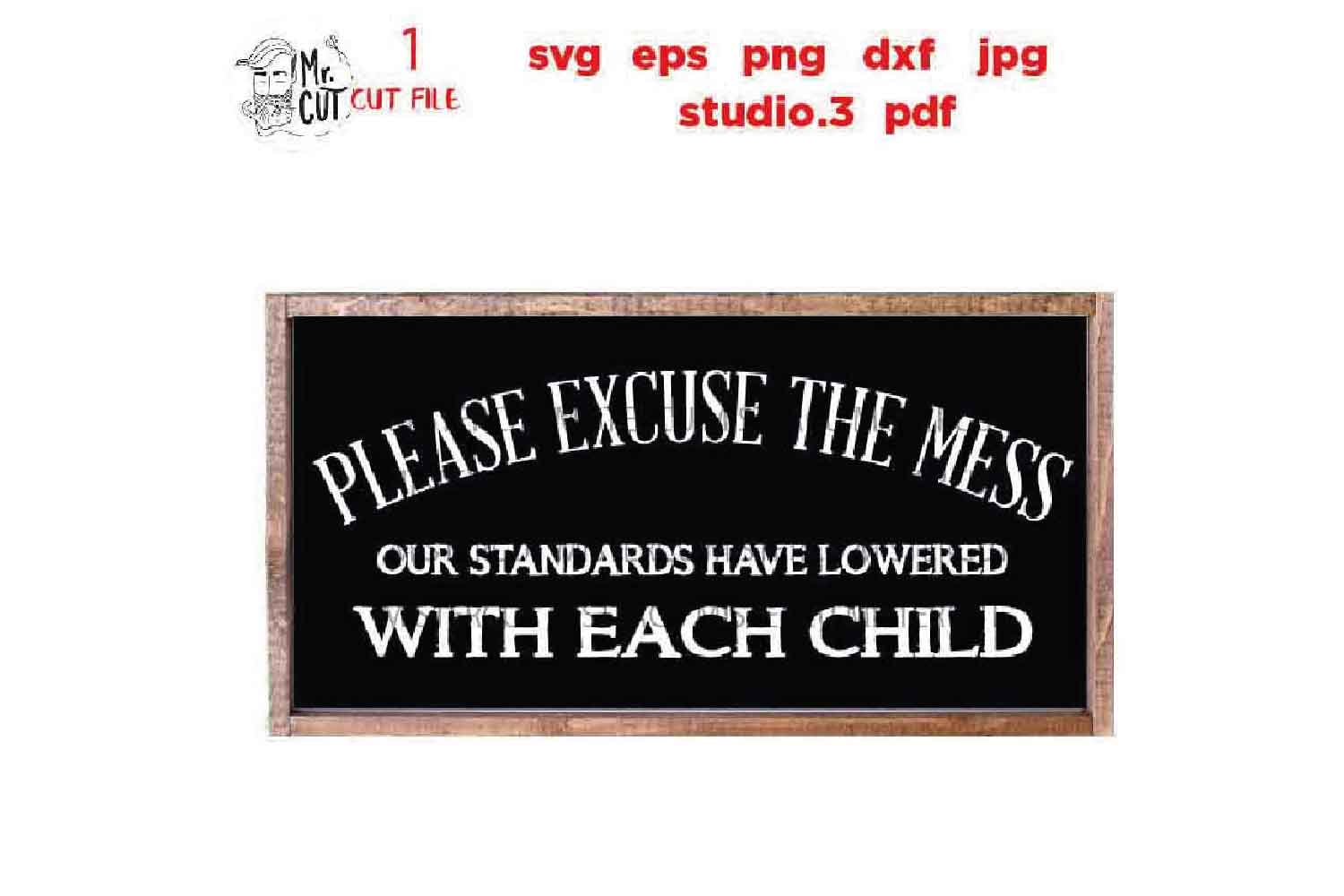 Please Excuse the Mess SVG Welcome Sign SVG, DXF, jpg mirror example image 2
