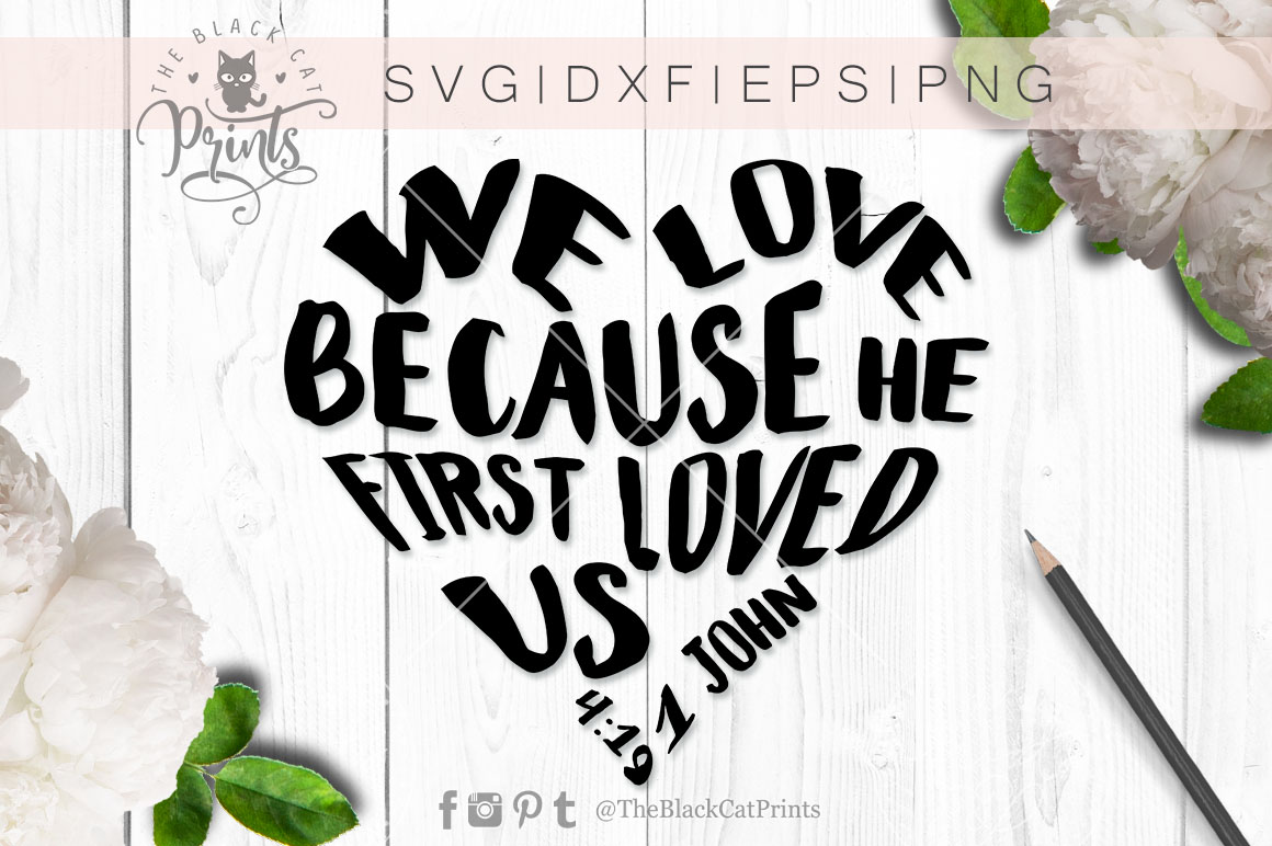 We Love because he first loved us SVG PNG EPS DXF example image 2
