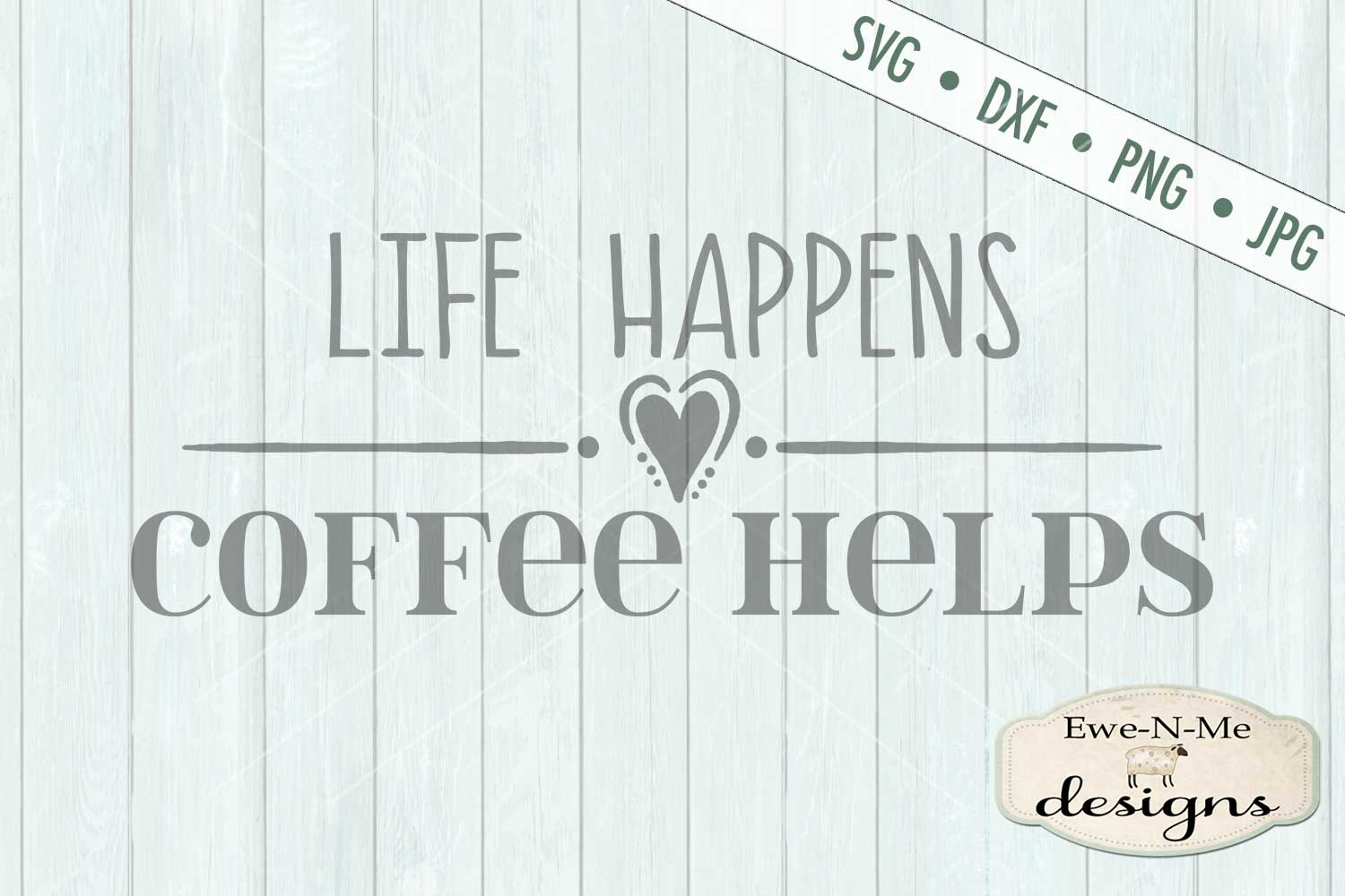 Life Happens Coffee Helps Kitchen SVG DXF File example image 2