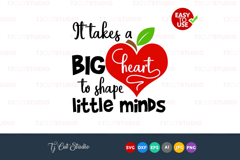 It Takes A Big Heart Teacher Svg Teacher Appreciation Files For