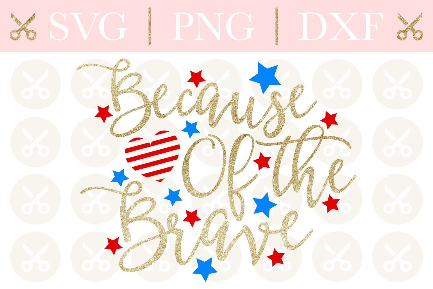 4th Of July Svg Because Of The Brave Svg Patriotic Svg example image 1